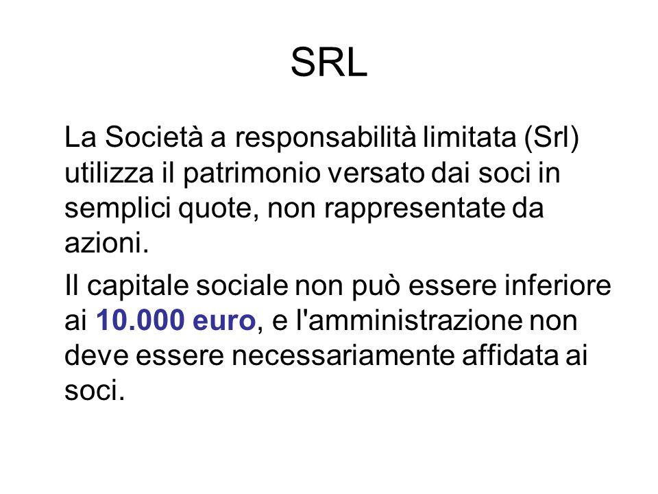 SRL La Società a responsabilità limitata (Srl) utilizza il patrimonio versato dai soci in semplici quote, non rappresentate da azioni.