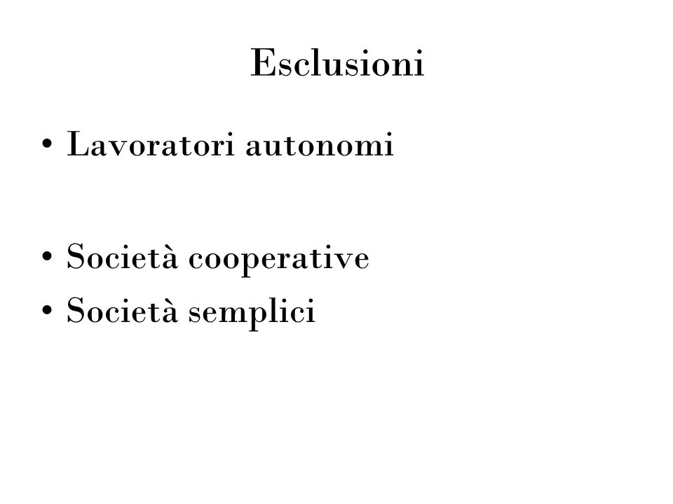 Esclusioni Lavoratori autonomi Società cooperative Società semplici
