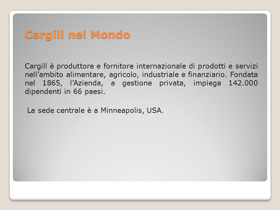 Cargill nel Mondo La sede centrale è a Minneapolis, USA.