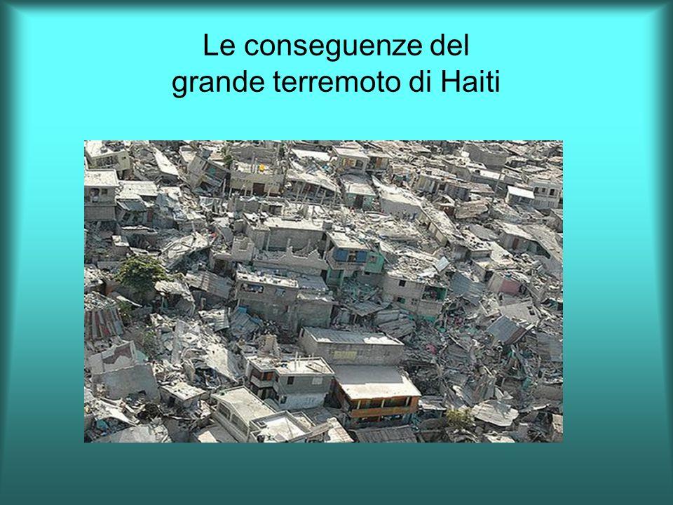 Le conseguenze del grande terremoto di Haiti