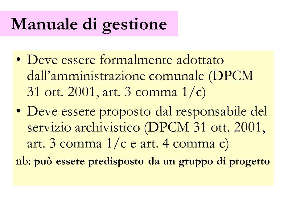 Manuale di gestione Deve essere formalmente adottato dall'amministrazione comunale (DPCM 31 ott. 2001, art. 3 comma 1/c)