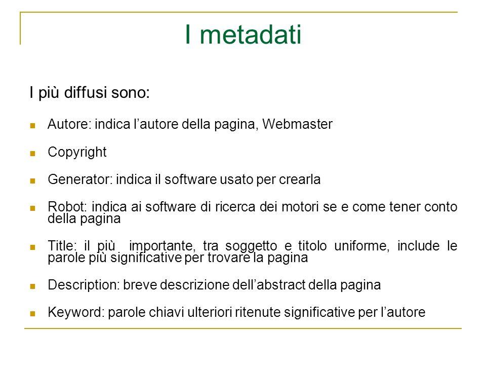 I metadati I più diffusi sono: