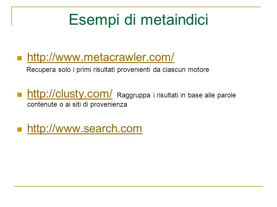 Esempi di metaindici http://www.metacrawler.com/
