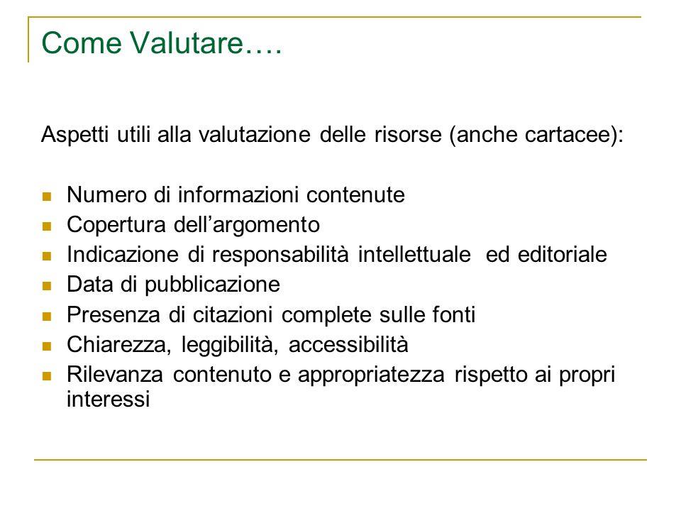 Come Valutare…. Aspetti utili alla valutazione delle risorse (anche cartacee): Numero di informazioni contenute.