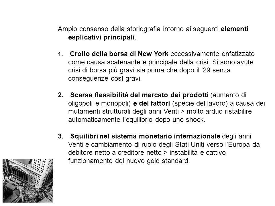 Ampio consenso della storiografia intorno ai seguenti elementi esplicativi principali:
