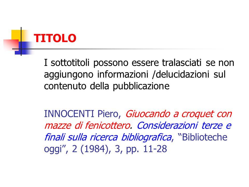 TITOLO I sottotitoli possono essere tralasciati se non aggiungono informazioni /delucidazioni sul contenuto della pubblicazione.