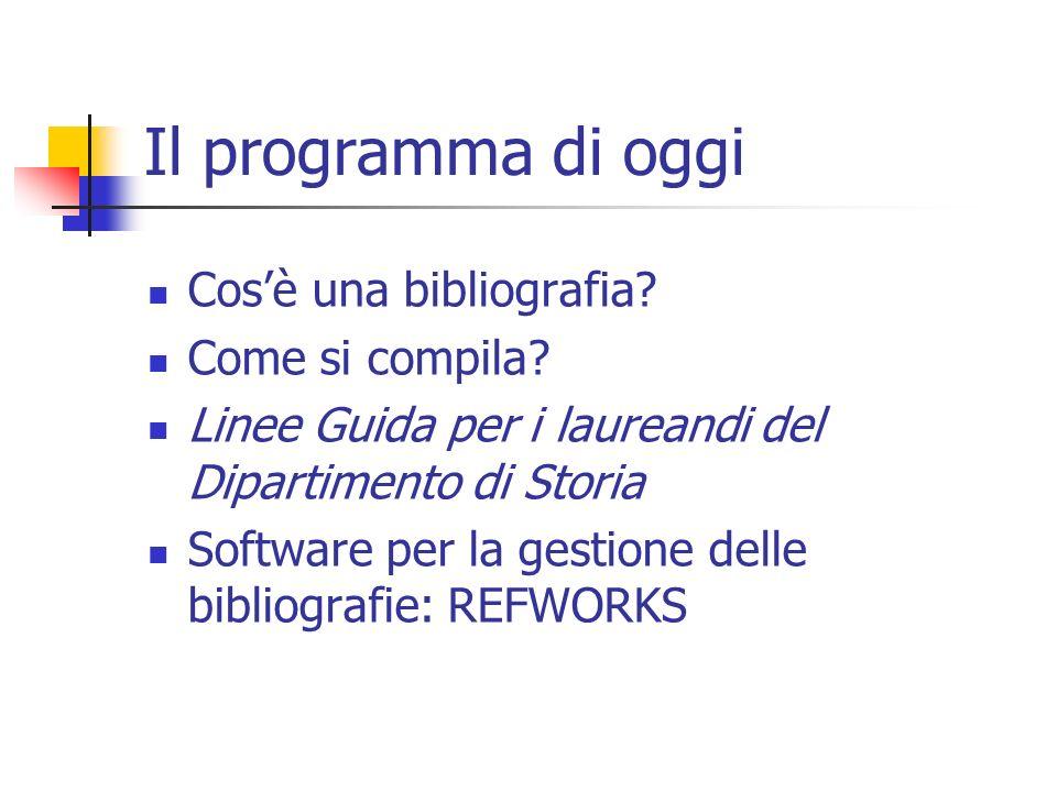 Il programma di oggi Cos'è una bibliografia Come si compila
