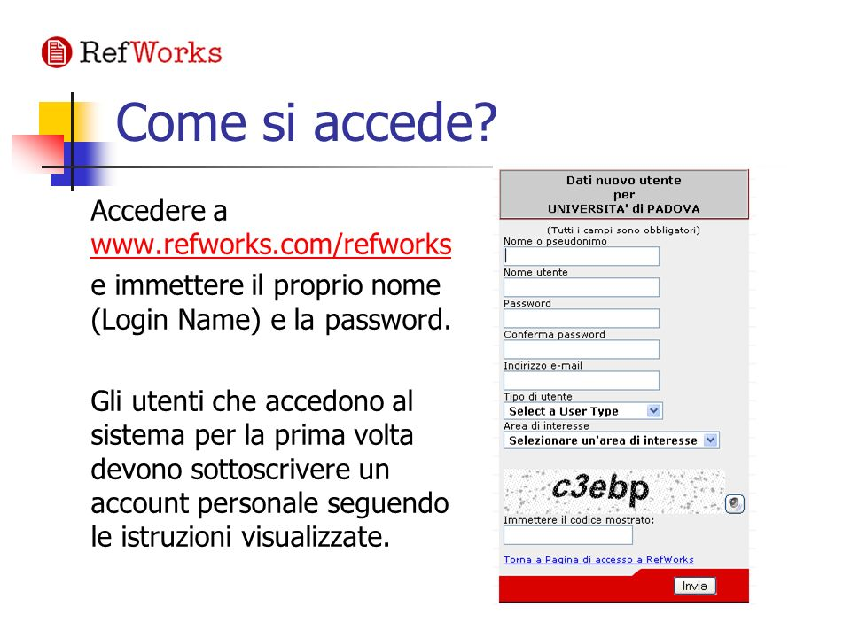 Come si accede Accedere a www.refworks.com/refworks