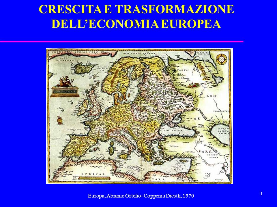 CRESCITA E TRASFORMAZIONE DELL'ECONOMIA EUROPEA