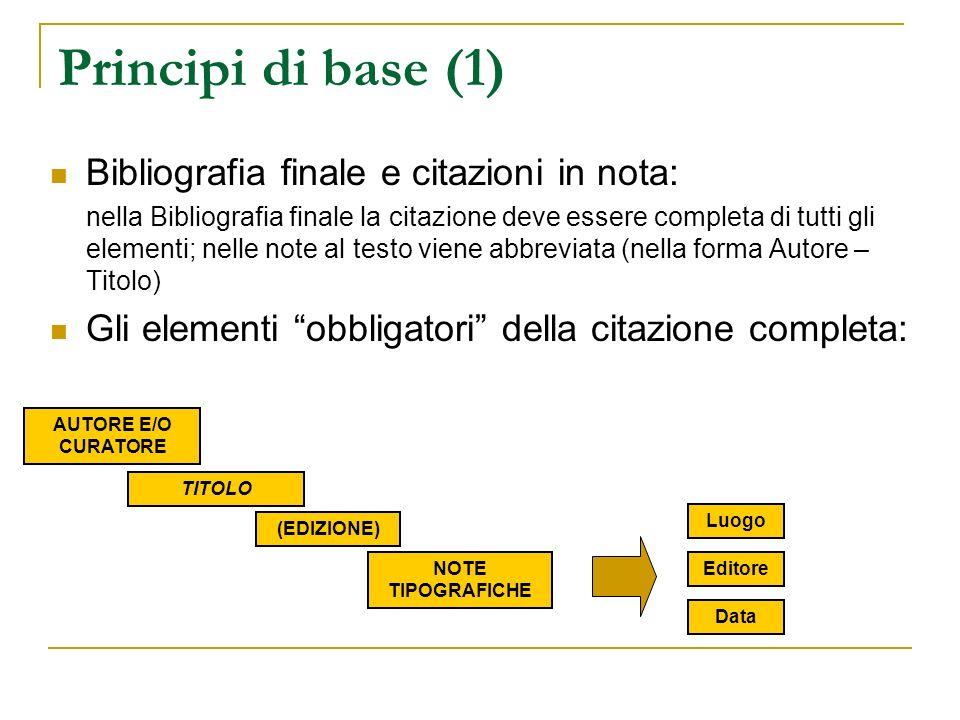 Principi di base (1) Bibliografia finale e citazioni in nota: