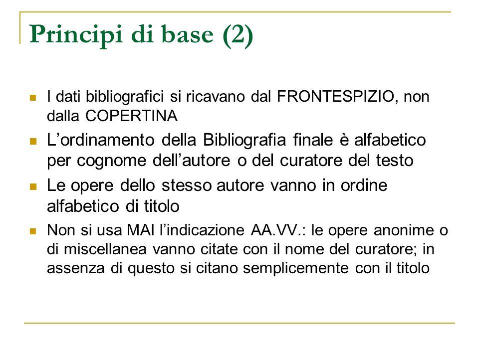 Principi di base (2) I dati bibliografici si ricavano dal FRONTESPIZIO, non dalla COPERTINA.