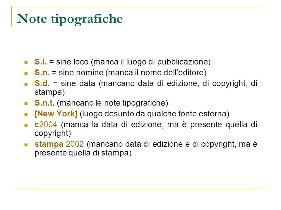 Note tipografiche S.l. = sine loco (manca il luogo di pubblicazione)
