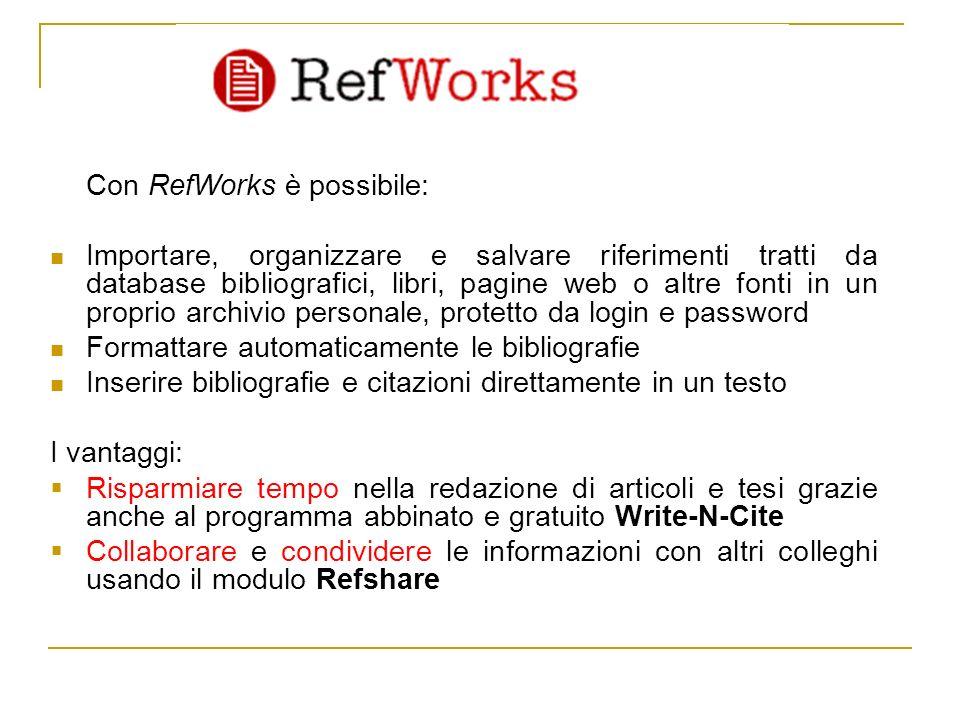 Con RefWorks è possibile:
