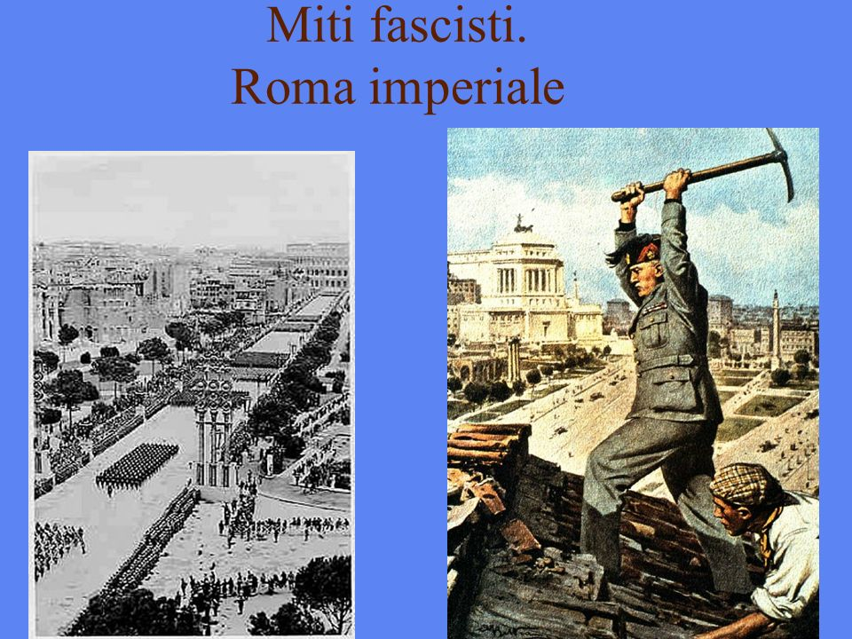 Miti fascisti. Roma imperiale