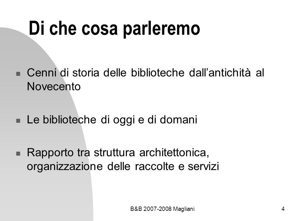 Di che cosa parleremo Cenni di storia delle biblioteche dall'antichità al Novecento. Le biblioteche di oggi e di domani.