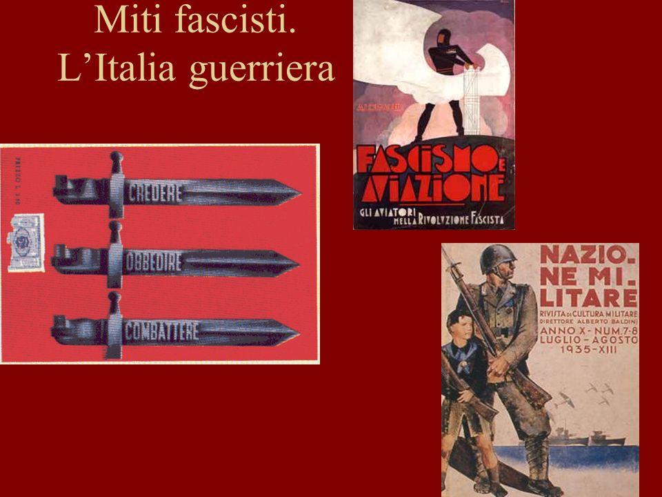 Miti fascisti. L'Italia guerriera