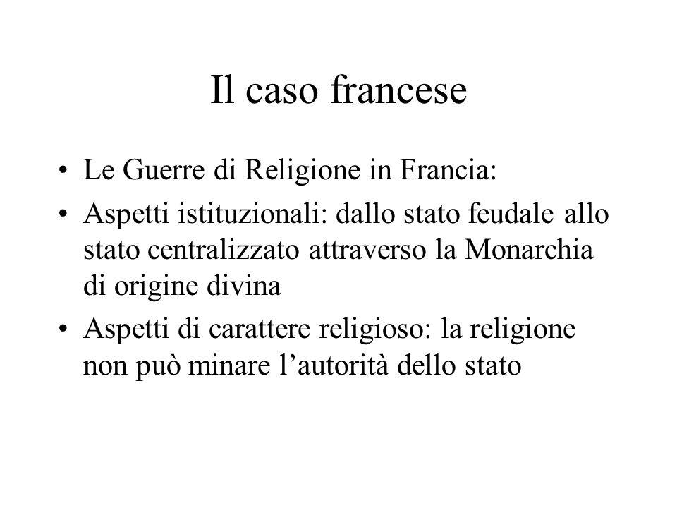 Il caso francese Le Guerre di Religione in Francia: