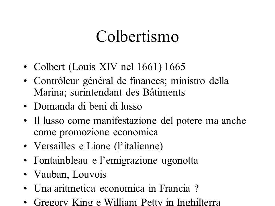 Colbertismo Colbert (Louis XIV nel 1661) 1665
