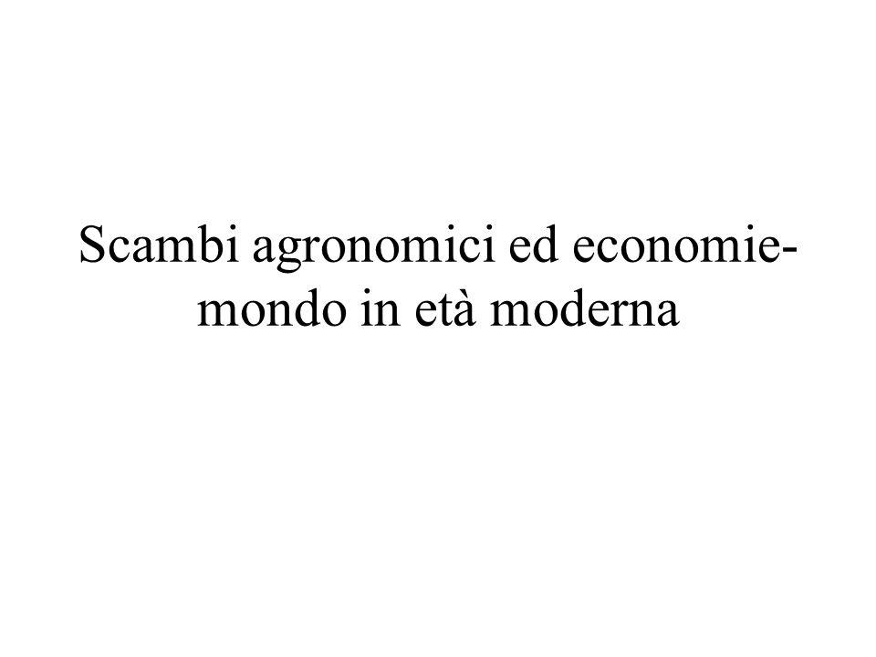 Scambi agronomici ed economie-mondo in età moderna