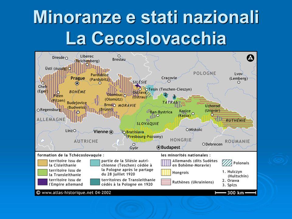 Minoranze e stati nazionali La Cecoslovacchia