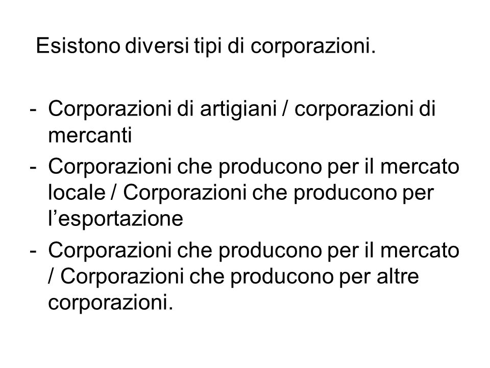 Esistono diversi tipi di corporazioni.