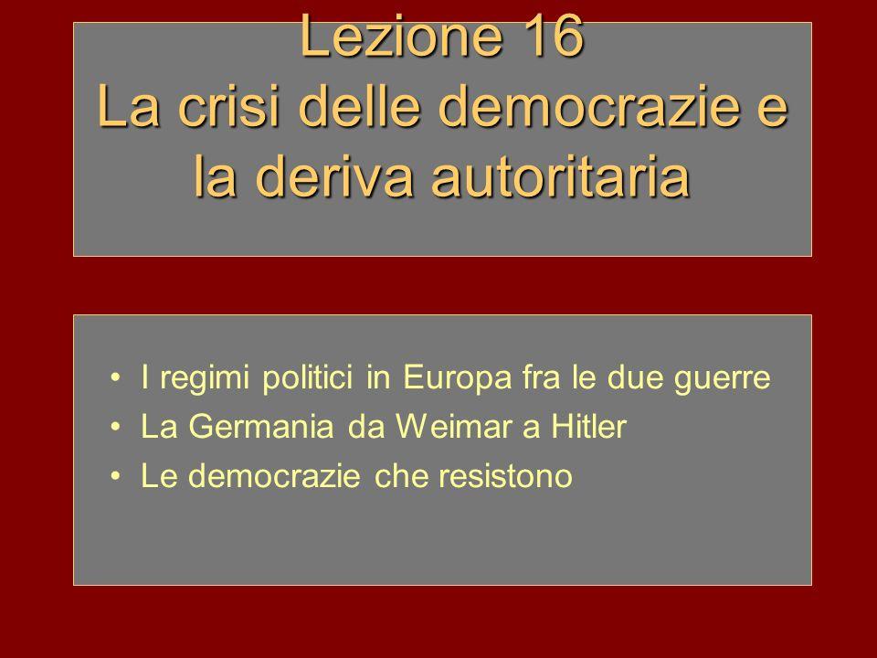 Lezione 16 La crisi delle democrazie e la deriva autoritaria