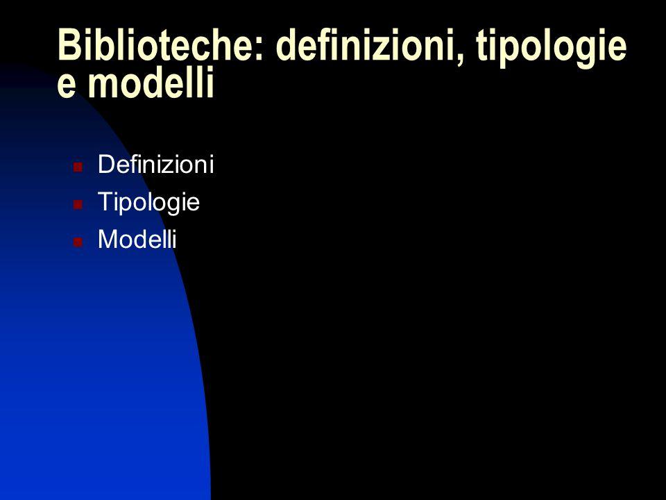 Biblioteche: definizioni, tipologie e modelli