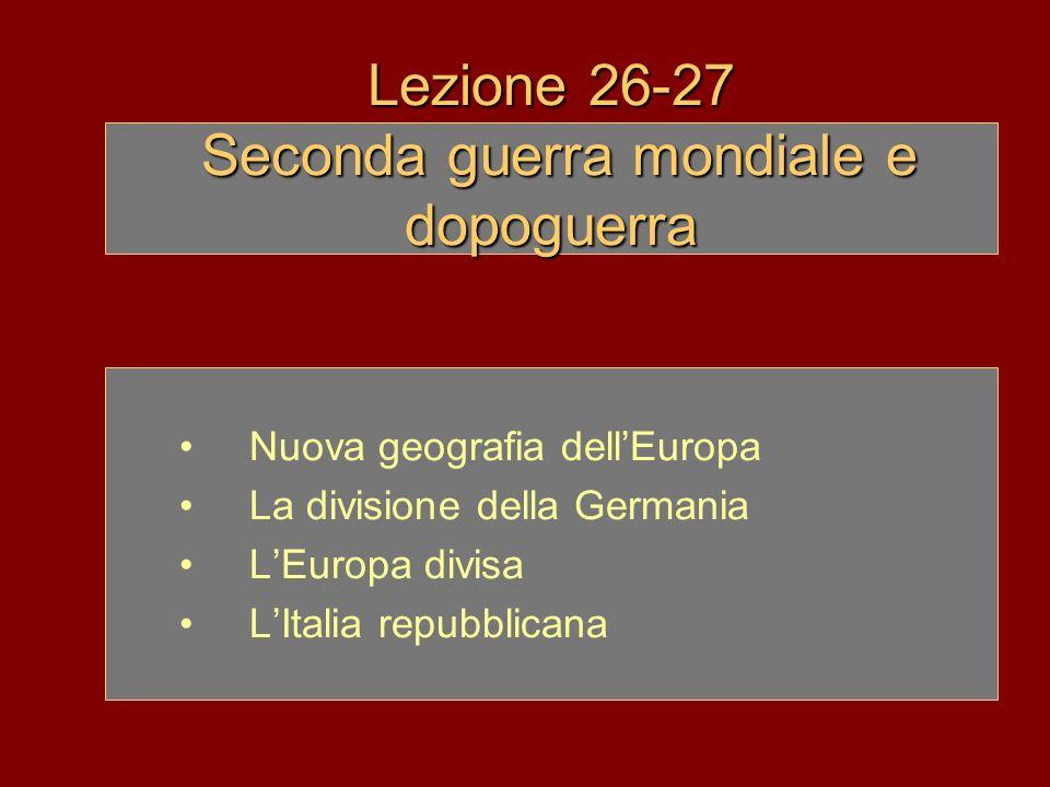Lezione 26-27 Seconda guerra mondiale e dopoguerra