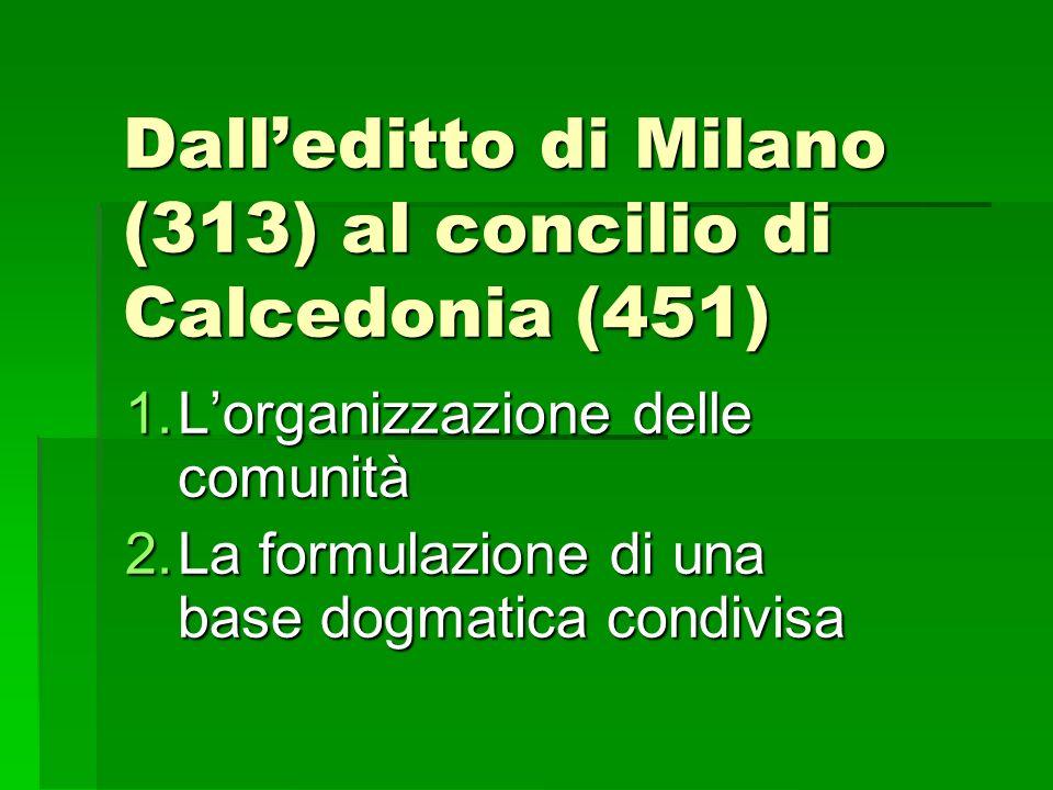 Dall'editto di Milano (313) al concilio di Calcedonia (451)