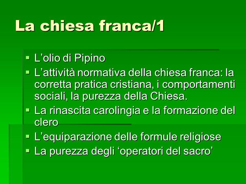 La chiesa franca/1 L'olio di Pipino