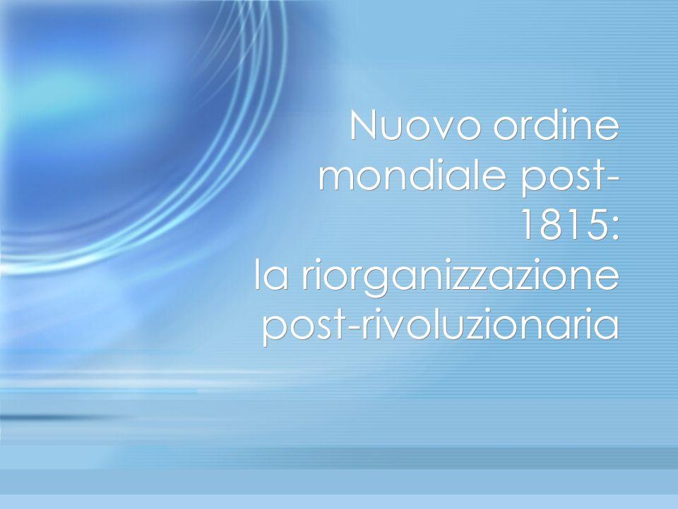 Nuovo ordine mondiale post-1815: la riorganizzazione post-rivoluzionaria