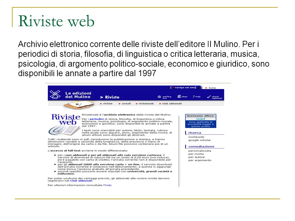 Riviste web Archivio elettronico corrente delle riviste dell'editore Il Mulino.