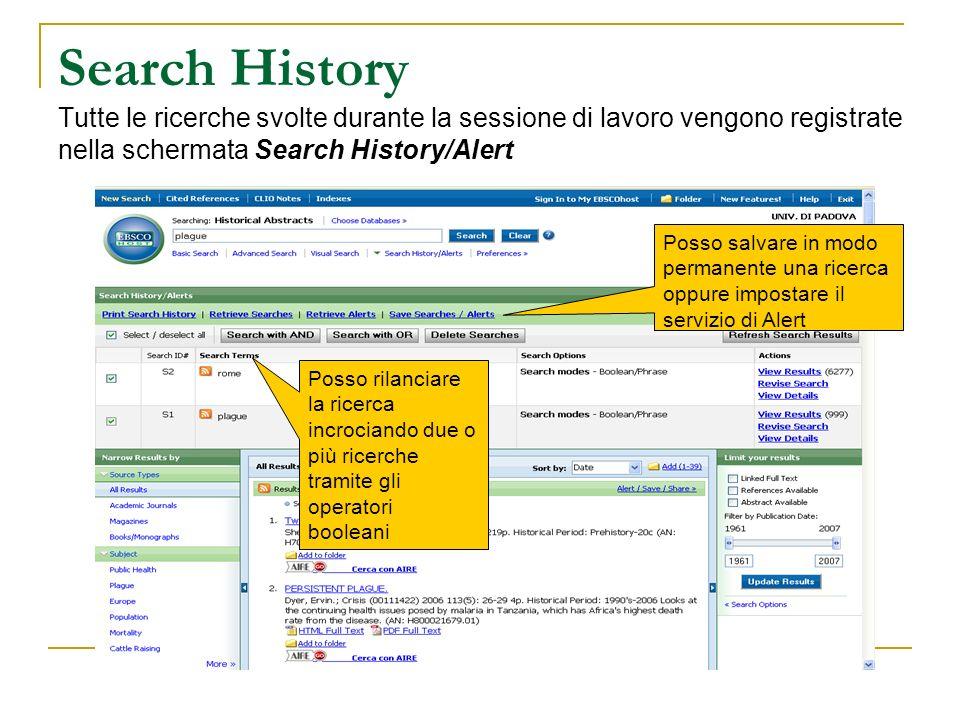 Search History Tutte le ricerche svolte durante la sessione di lavoro vengono registrate nella schermata Search History/Alert