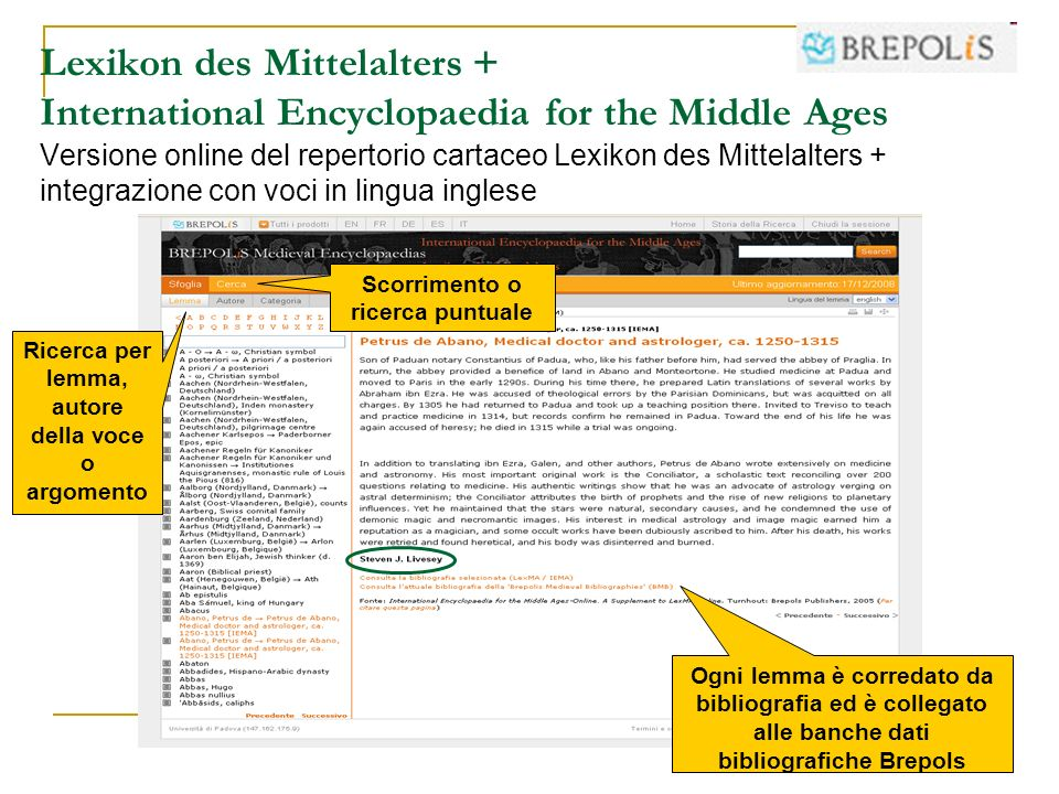Lexikon des Mittelalters + International Encyclopaedia for the Middle Ages Versione online del repertorio cartaceo Lexikon des Mittelalters + integrazione con voci in lingua inglese