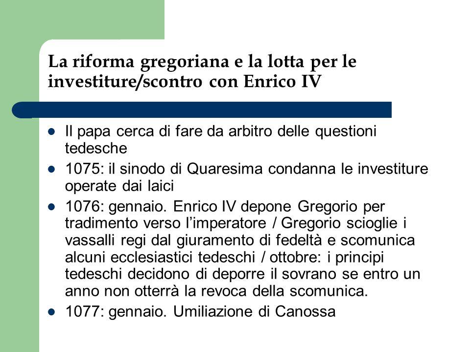 La riforma gregoriana e la lotta per le investiture/scontro con Enrico IV