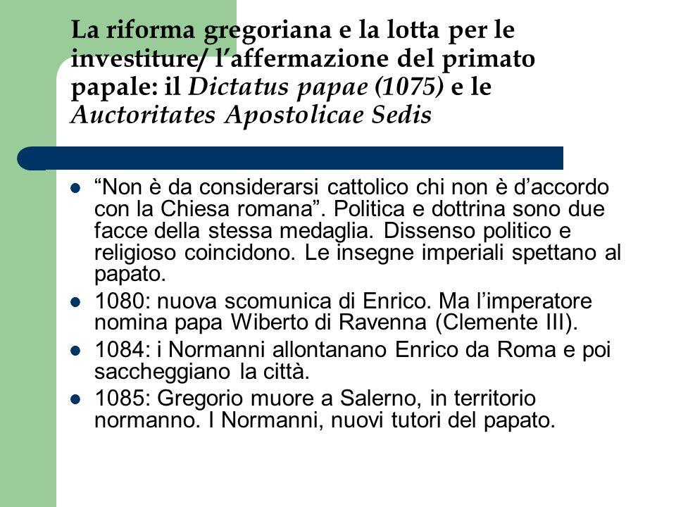 La riforma gregoriana e la lotta per le investiture/ l'affermazione del primato papale: il Dictatus papae (1075) e le Auctoritates Apostolicae Sedis