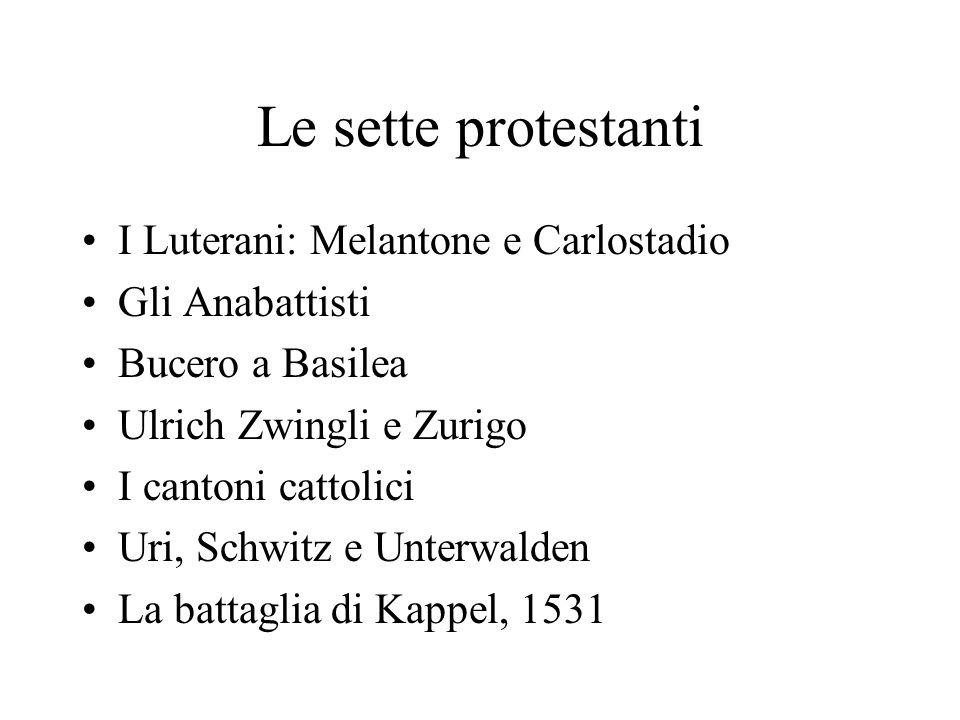 Le sette protestanti I Luterani: Melantone e Carlostadio