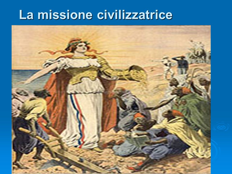 La missione civilizzatrice