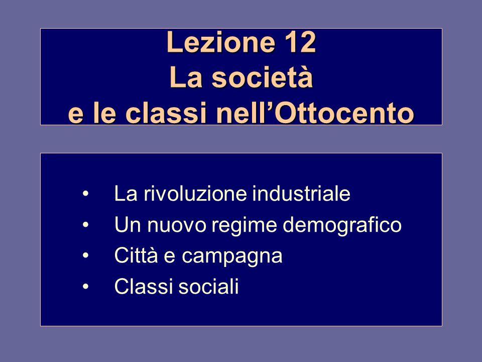 Lezione 12 La società e le classi nell'Ottocento