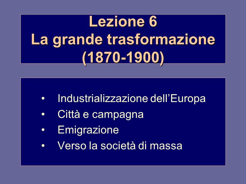 Lezione 6 La grande trasformazione (1870-1900)