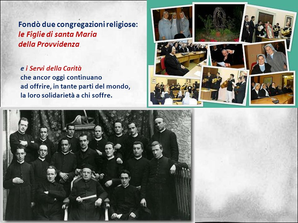 Fondò due congregazioni religiose: le Figlie di santa Maria