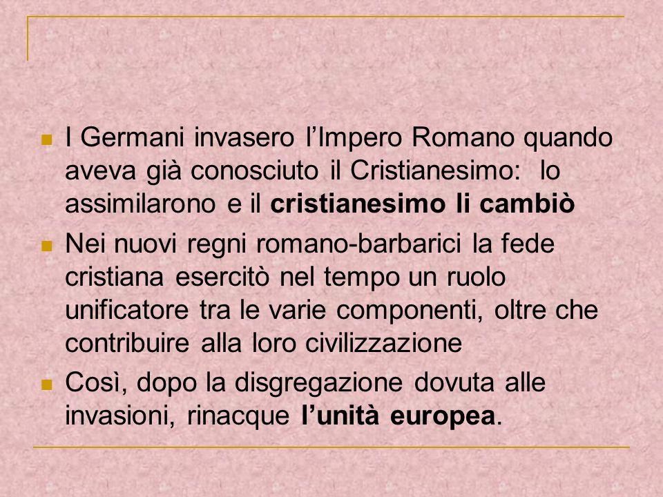 I Germani invasero l'Impero Romano quando aveva già conosciuto il Cristianesimo: lo assimilarono e il cristianesimo li cambiò