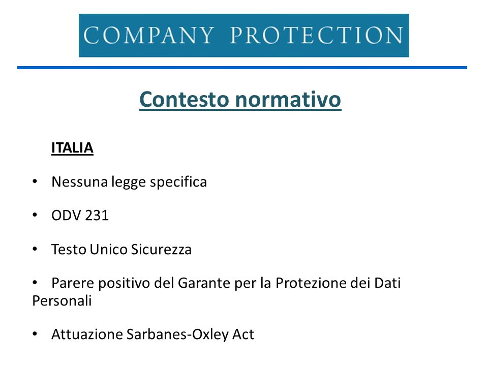 Contesto normativo ITALIA Nessuna legge specifica ODV 231