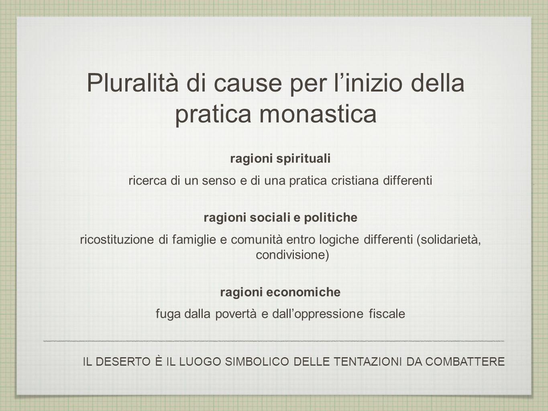 Pluralità di cause per l'inizio della pratica monastica