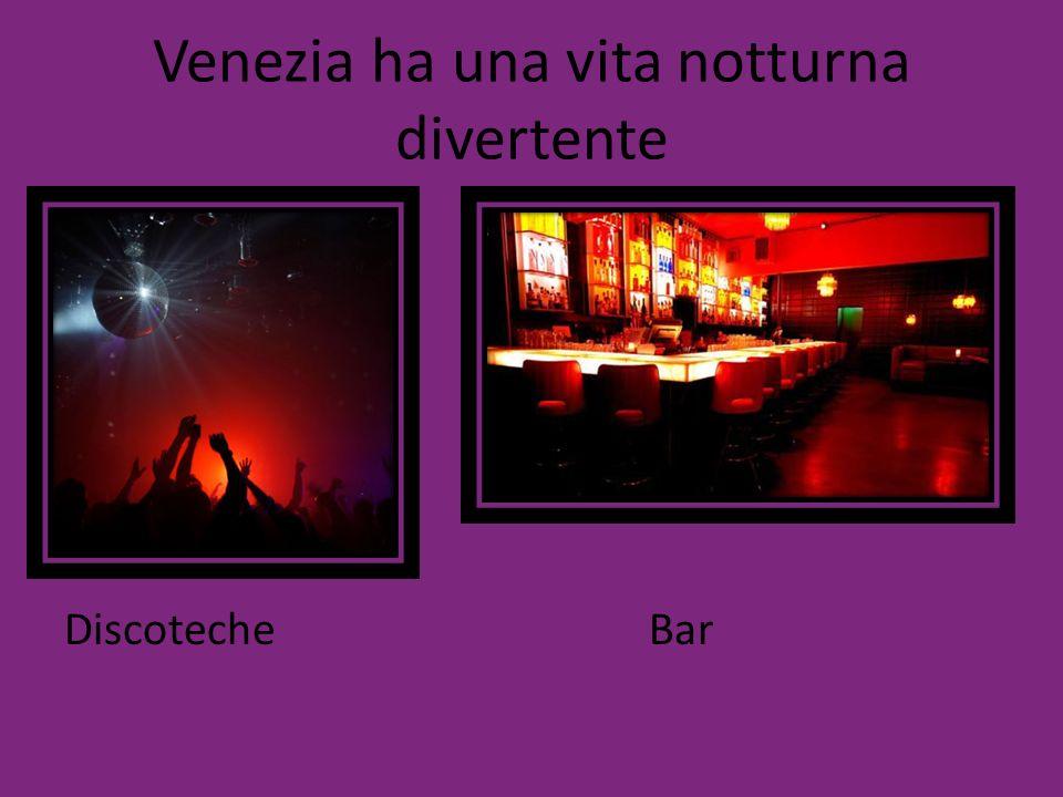 Venezia ha una vita notturna divertente
