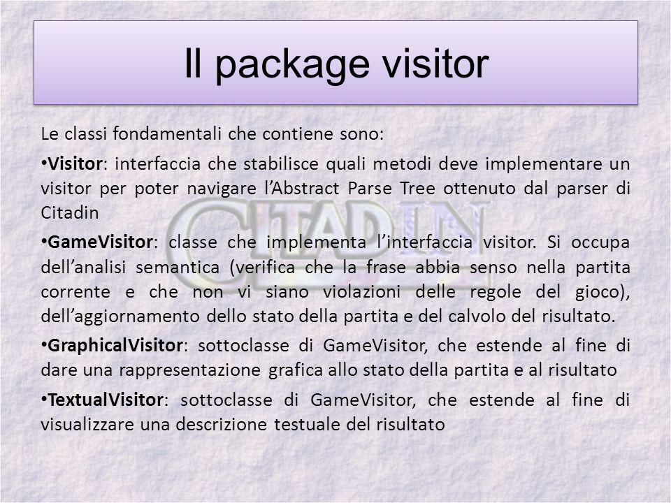 Il package visitor Le classi fondamentali che contiene sono: