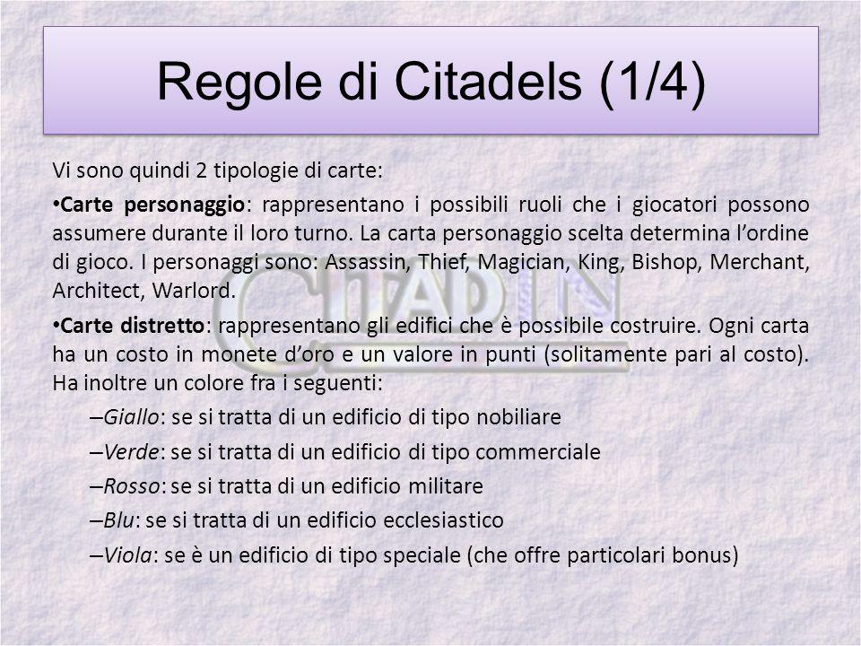 Regole di Citadels (1/4) Vi sono quindi 2 tipologie di carte: