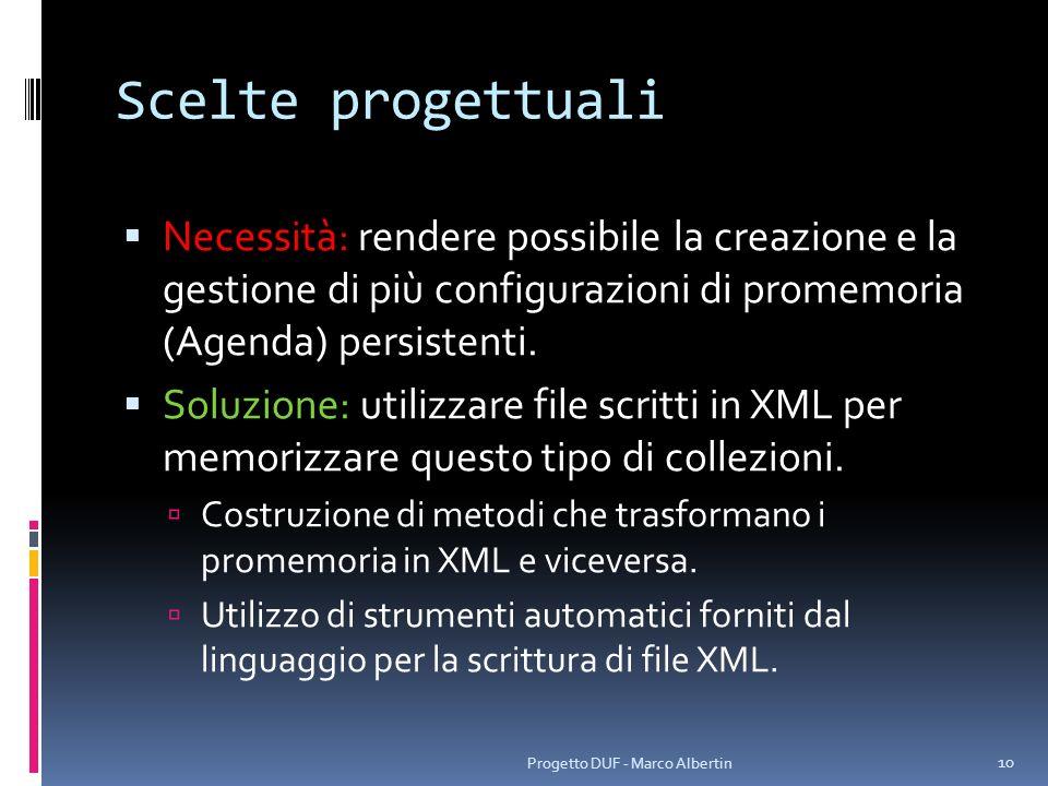 Scelte progettualiNecessità: rendere possibile la creazione e la gestione di più configurazioni di promemoria (Agenda) persistenti.