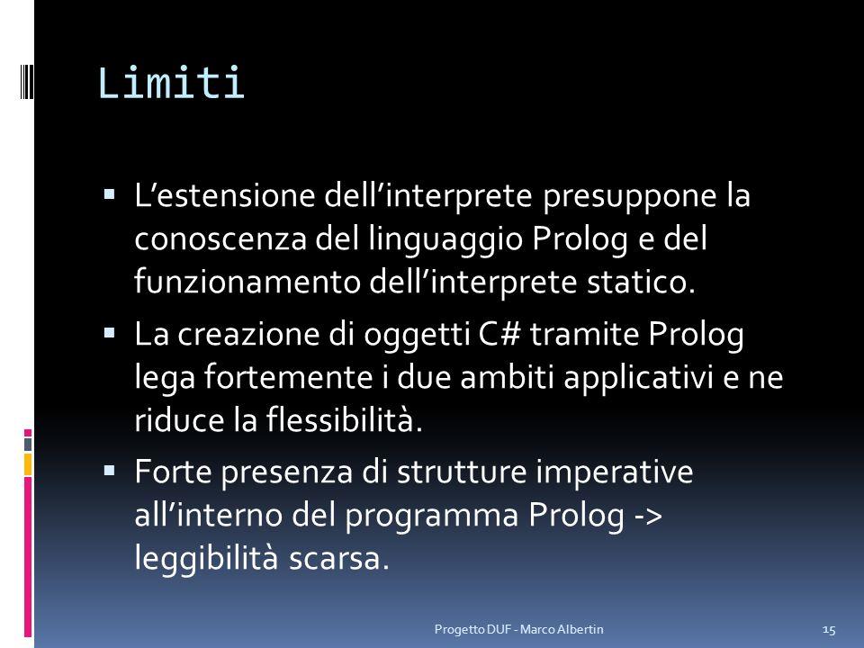 Limiti L'estensione dell'interprete presuppone la conoscenza del linguaggio Prolog e del funzionamento dell'interprete statico.