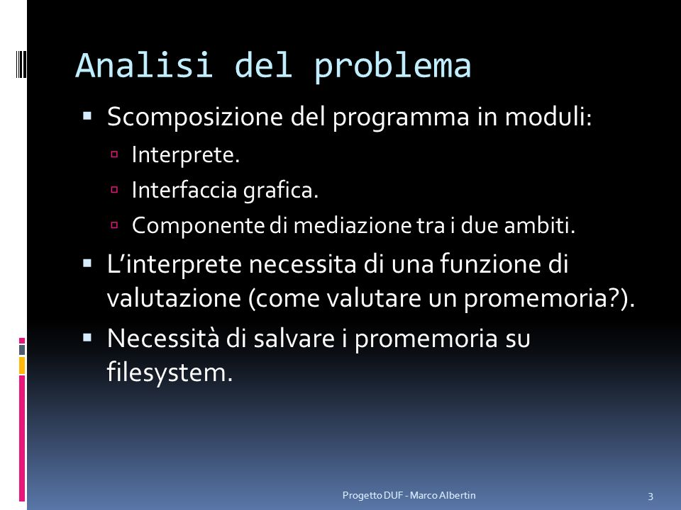 Analisi del problema Scomposizione del programma in moduli: